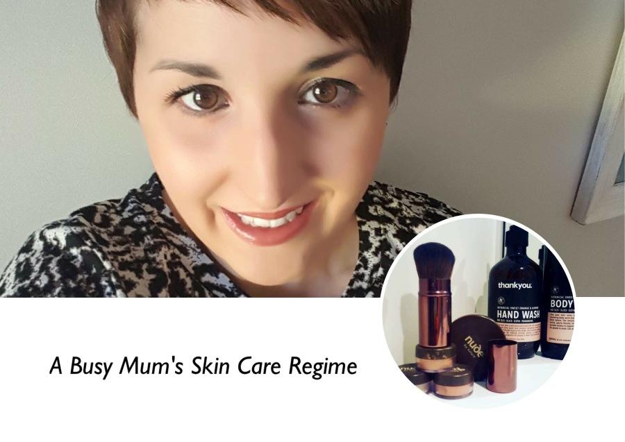 A Busy Mum's Skin CareRegime