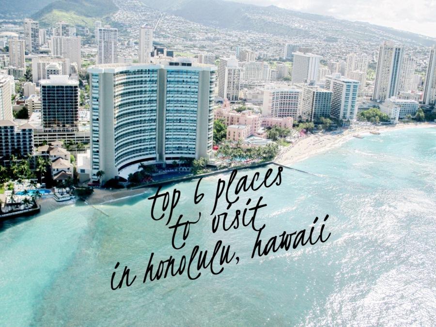 Top 6 Places to Visit in Honolulu,Hawaii