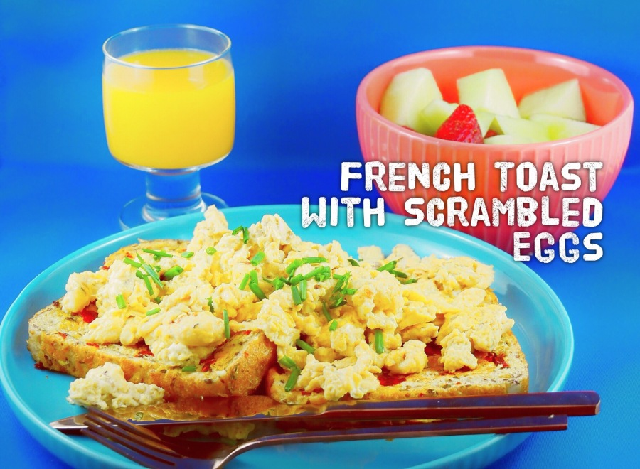 French Toast with Scrambled Eggs – Recipe by Blogtastic Food