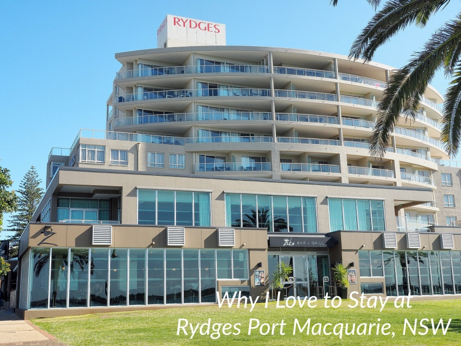 Why I Love to Stay at Rydges Port Macquarie,NSW