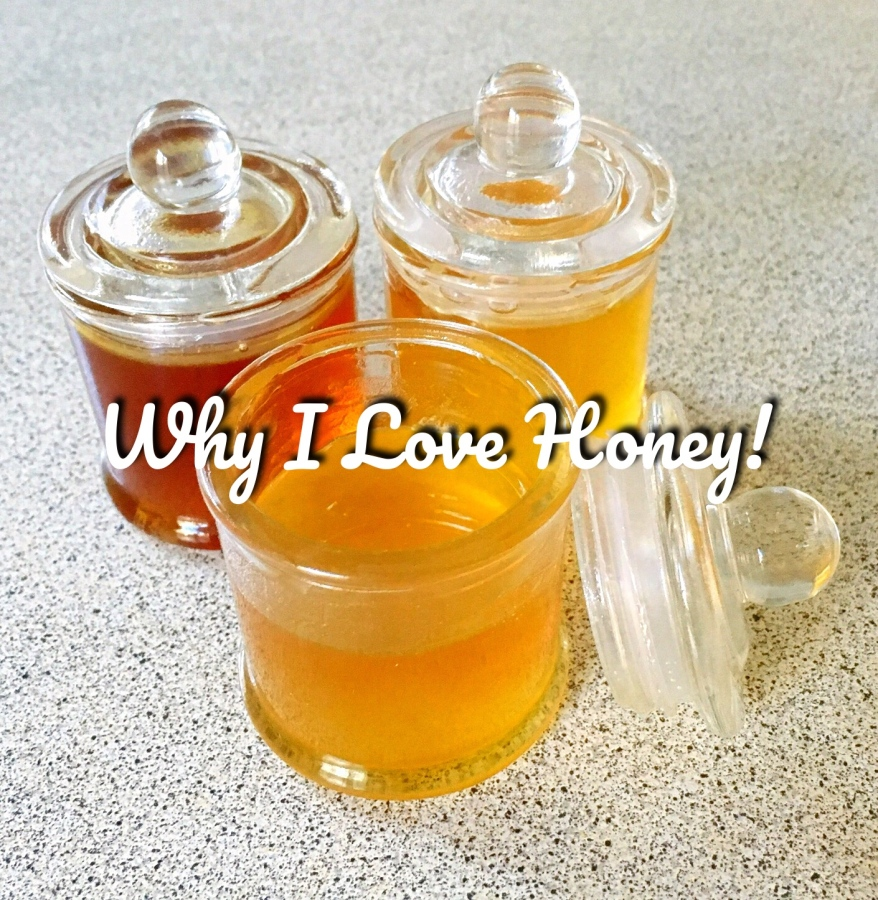 Why I Love Honey!